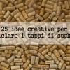 Come riciclare i tappi di sughero con 25 idee creative