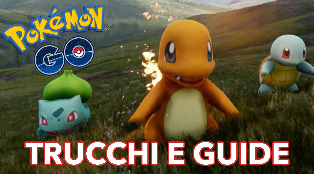 Trucchi e guide di Pokemon Go